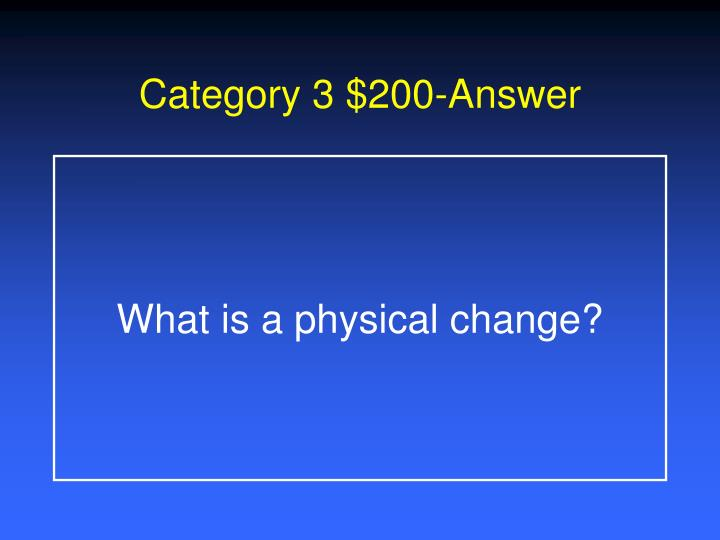 Category 3 $200-Answer