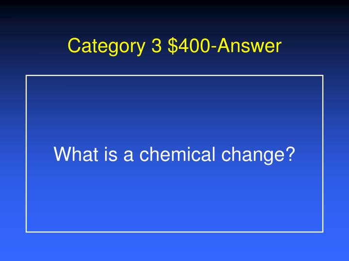 Category 3 $400-Answer