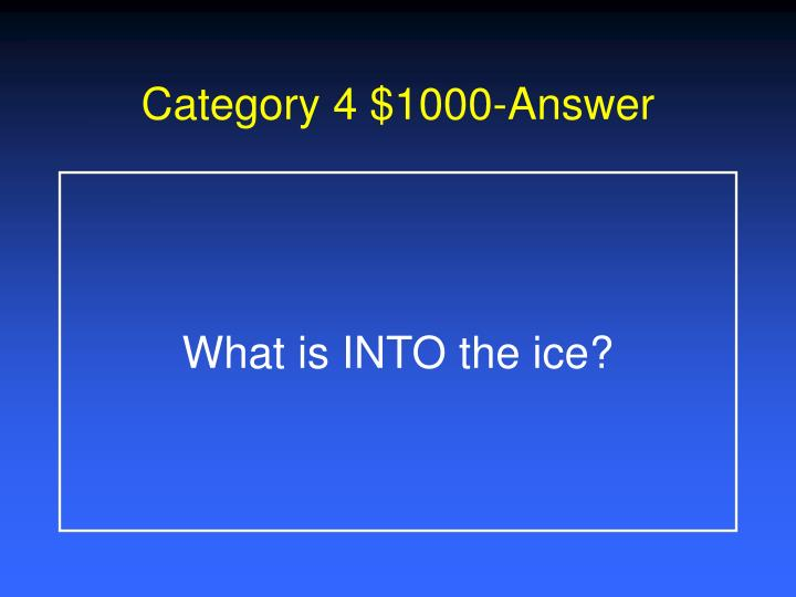 Category 4 $1000-Answer