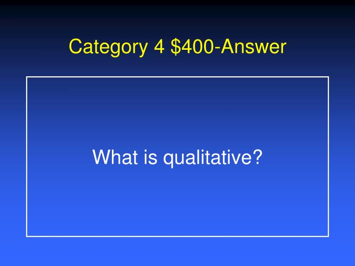 Category 4 $400-Answer