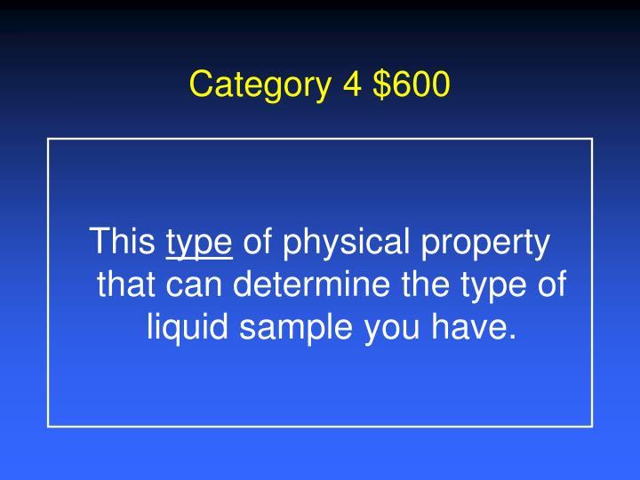 Category 4 $600