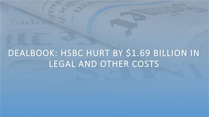 DealBook: HSBC Hurt by $1.69 Billion in Legal and Other Costs