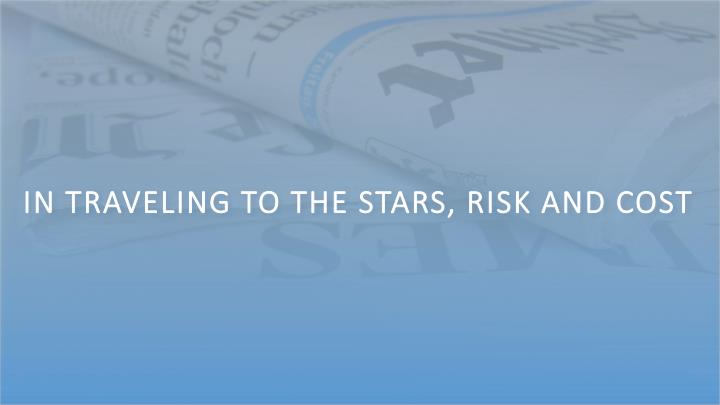 In Traveling to the Stars, Risk and Cost