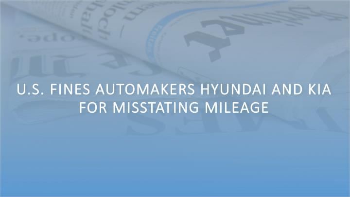 U.S. Fines Automakers Hyundai and Kia for Misstating Mileage