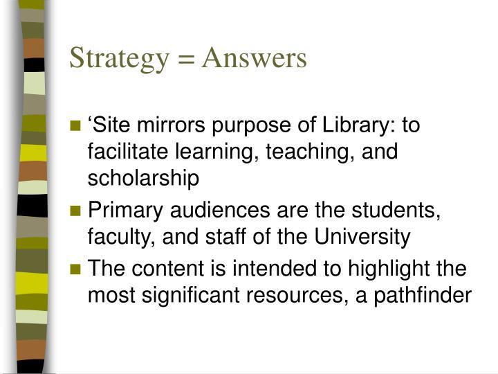 Strategy = Answers