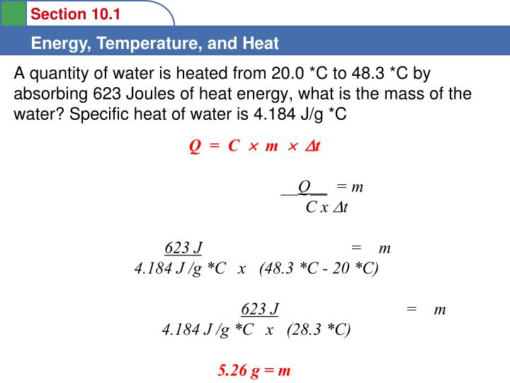 A quantity of water is heated from 20.0 *C to 48.3 *C by absorbing 623 Joules of heat energy, what is the mass of the water? Specific heat of water is 4.184 J/g *C