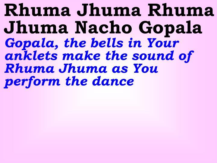 Rhuma Jhuma Rhuma Jhuma Nacho Gopala