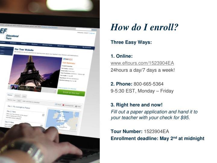 How do I enroll?