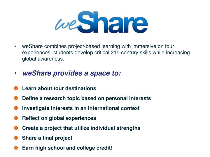 weShare combines project-based learning with immersive on tour experiences, students develop critical 21