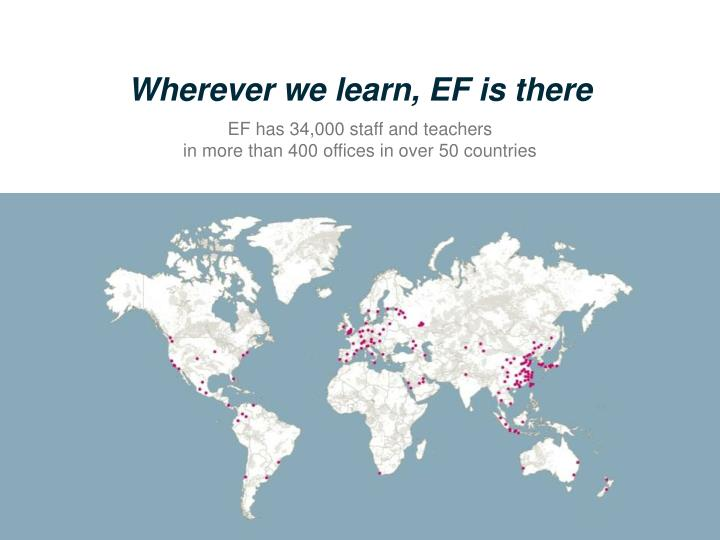 Wherever we learn, EF is there