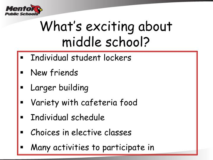 What's exciting about       middle school?