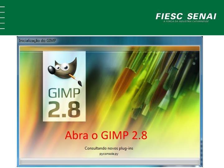 Abra o GIMP 2.8