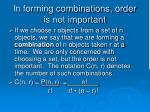in forming combinations order is not important