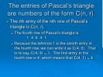 the entries of pascal s triangle are numbers of the form c n r