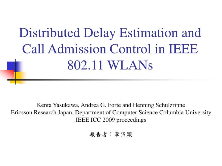 Distributed delay estimation and call admission control in ieee 802 11 wlans