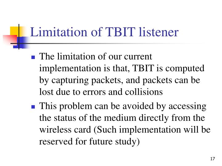 Limitation of TBIT listener