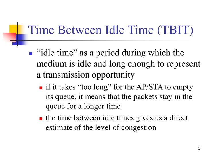 Time Between Idle Time (TBIT)