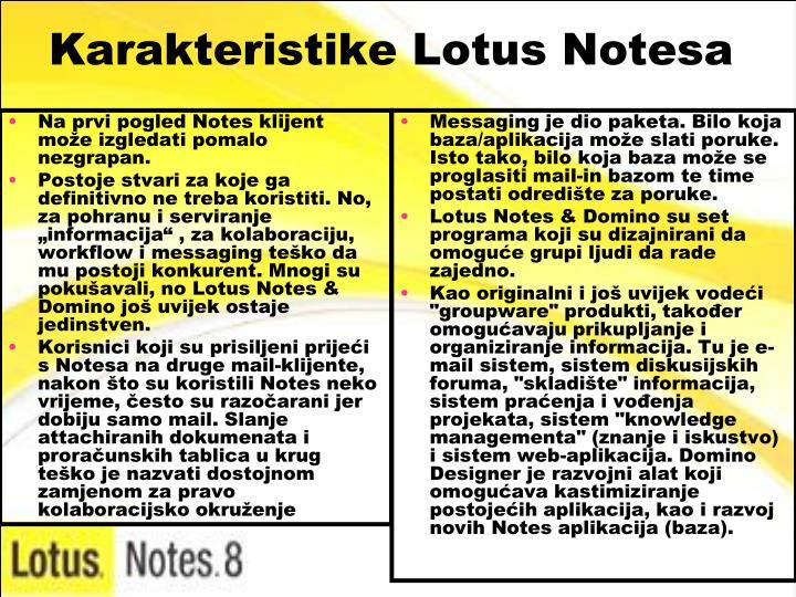 Na prvi pogled Notes klijent može izgledati pomalo nezgrapan.