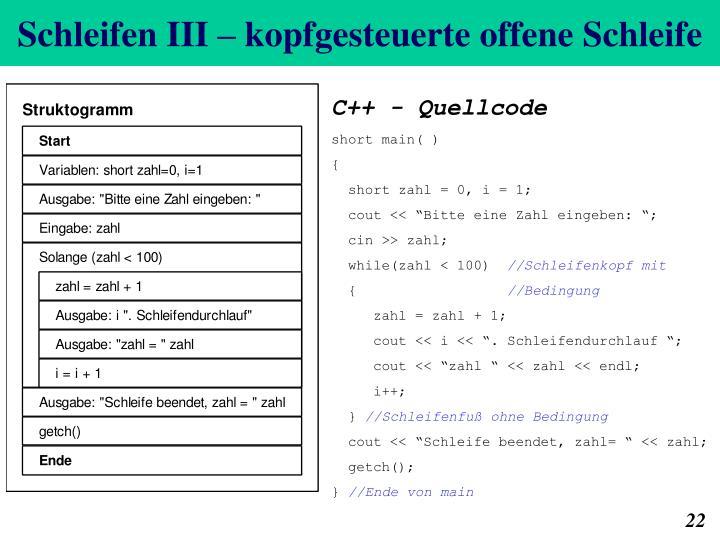 Schleifen III – kopfgesteuerte offene Schleife