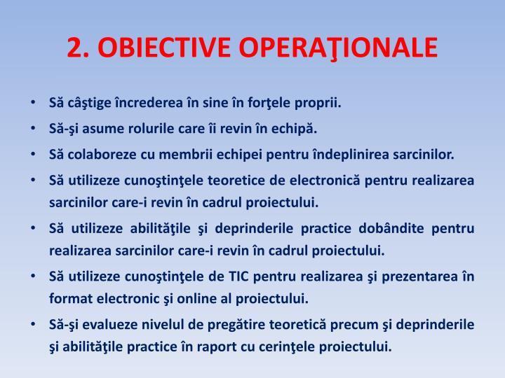2. OBIECTIVE OPERAŢIONALE