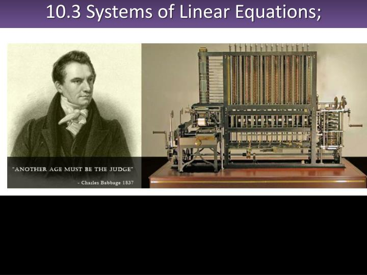 10.3 Systems of Linear Equations; Determinant