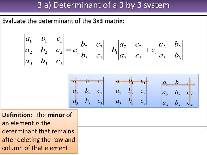 3 a) Determinant of a 3 by 3 system