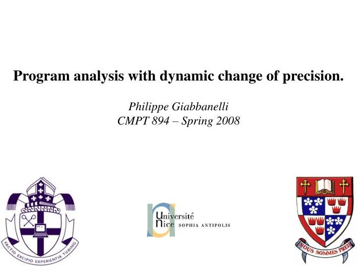 Program analysis with dynamic change of precision.