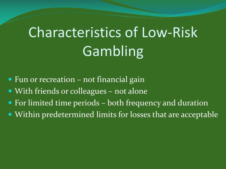 Characteristics of Low-Risk Gambling