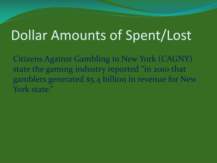 Dollar Amounts of Spent/Lost