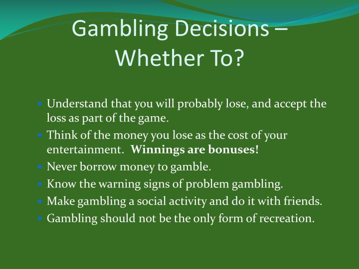 Gambling Decisions –