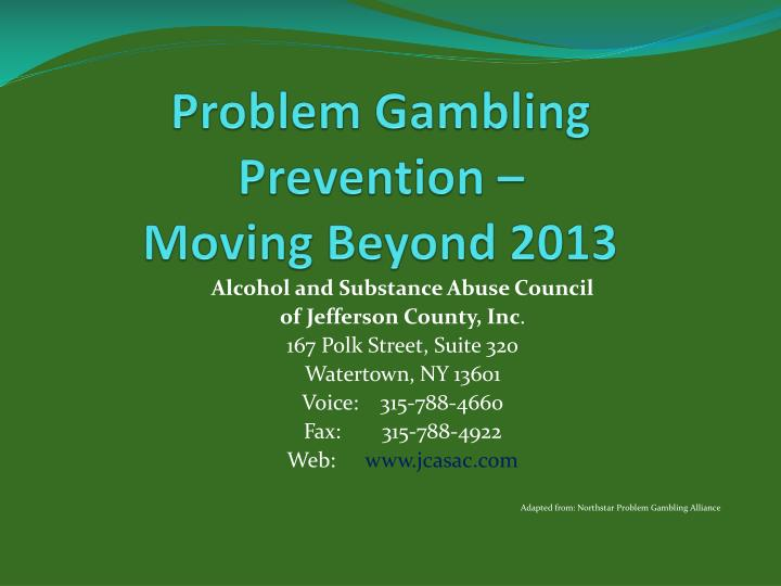 Problem gambling prevention moving beyond 2013