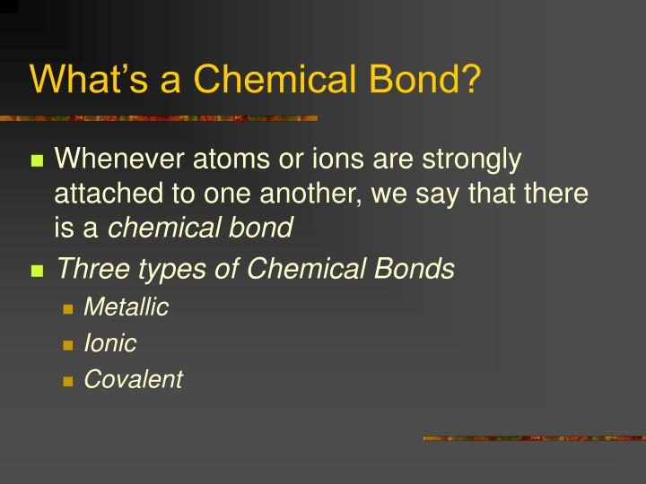 What s a chemical bond