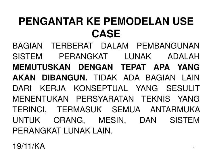 PENGANTAR KE PEMODELAN USE CASE