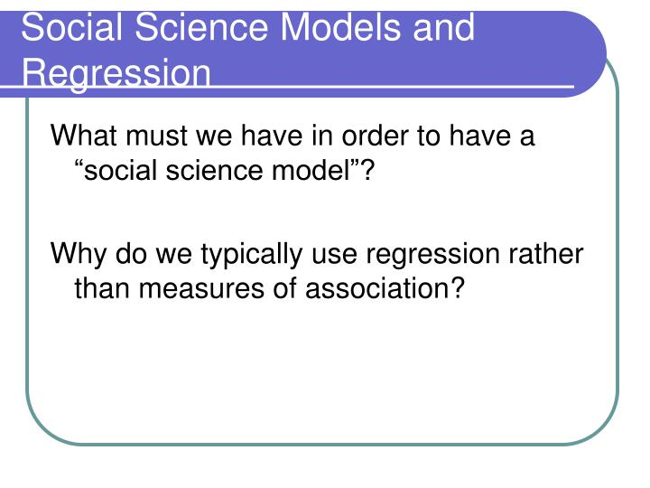 Social Science Models and Regression