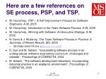 here are a few references on se process psp and tsp