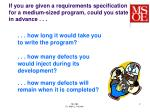 if you are given a requirements specification for a medium sized program could you state in advance