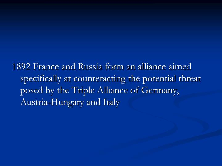 1892 France and Russia form an alliance
