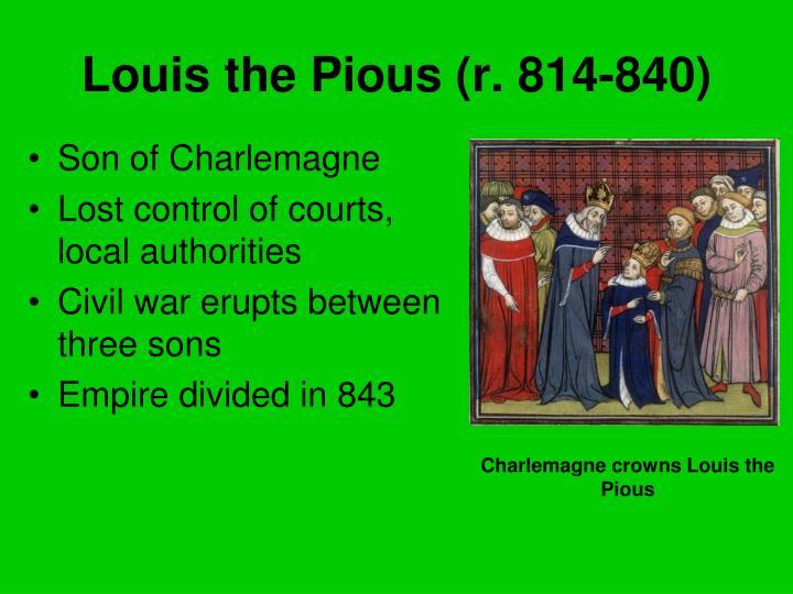 Louis the Pious (r. 814-840)