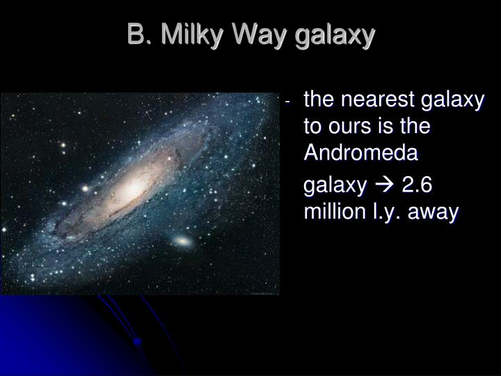 B. Milky Way galaxy