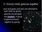c gravity holds galaxies together