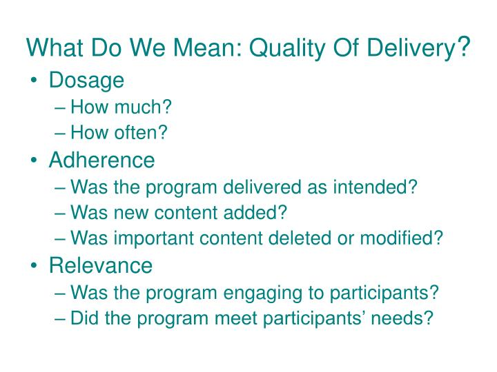 What Do We Mean: Quality Of Delivery