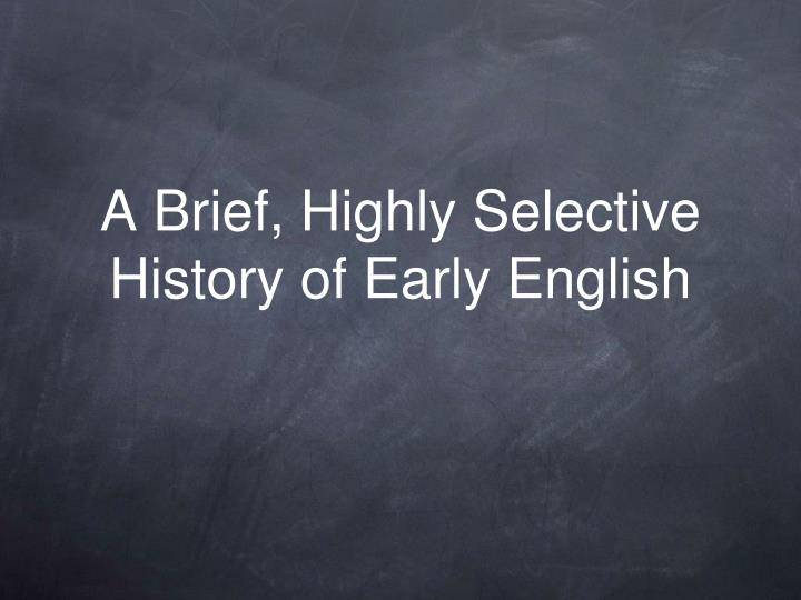 A brief highly selective history of early english