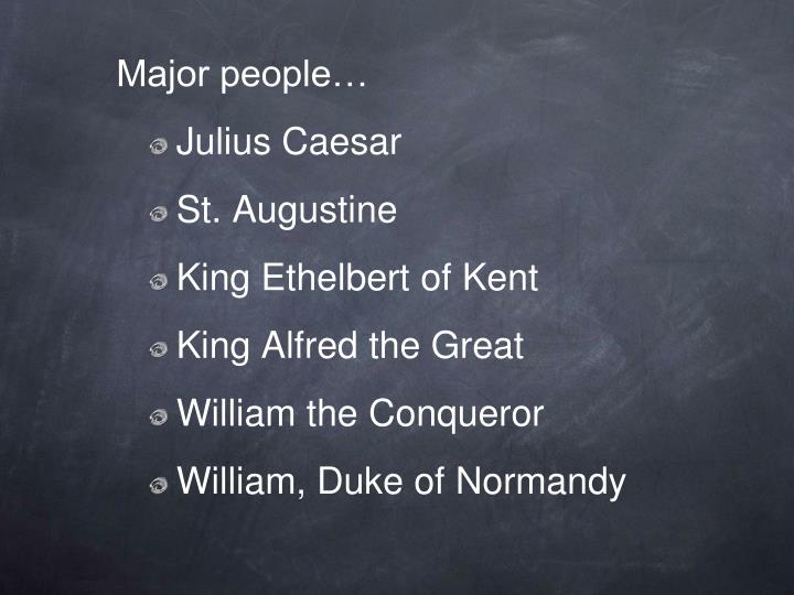 Major people…