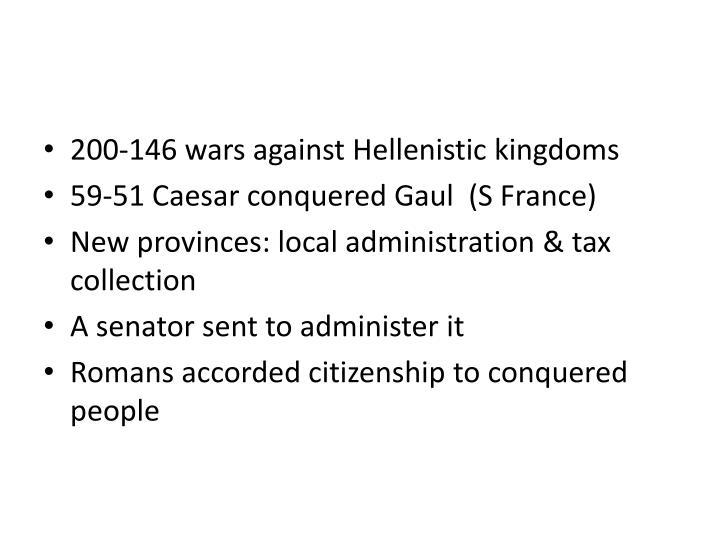 200-146 wars against Hellenistic kingdoms