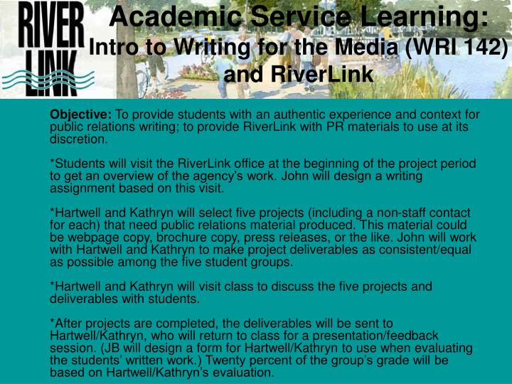 Academic service learning intro to writing for the media wri 142 and riverlink
