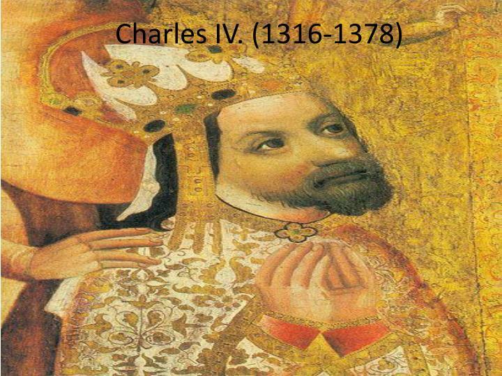 Charles IV. (1316-1378)