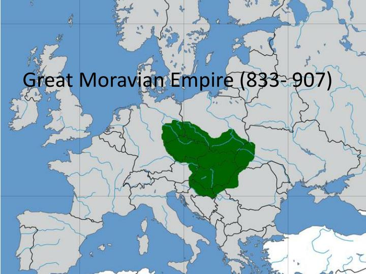 Great moravian empire 833 907