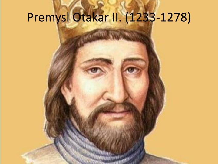 Premysl Otakar II. (1233-1278)
