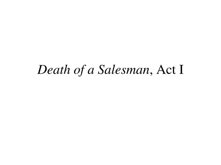 death of a salesman act i