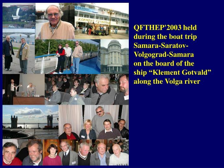 QFTHEP'2003 held
